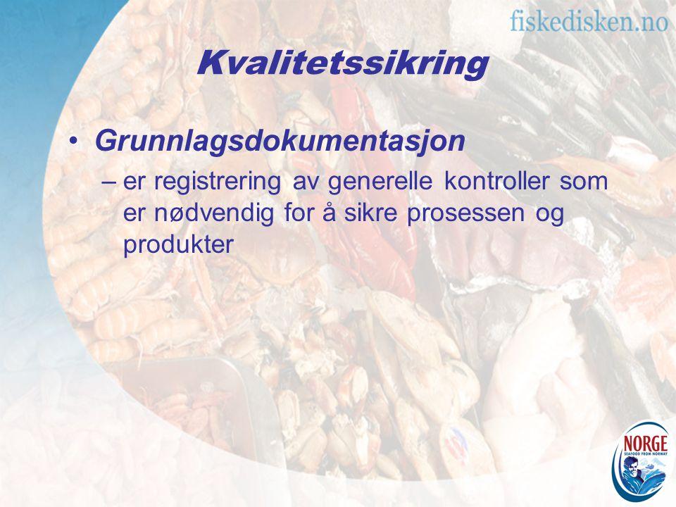 Kvalitetssikring Grunnlagsdokumentasjon –er registrering av generelle kontroller som er nødvendig for å sikre prosessen og produkter