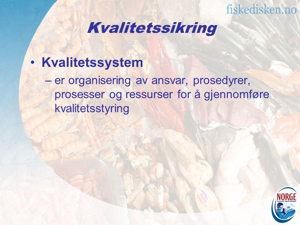 Kvalitetssystem –er organisering av ansvar, prosedyrer, prosesser og ressurser for å gjennomføre kvalitetsstyring Kvalitetssikring