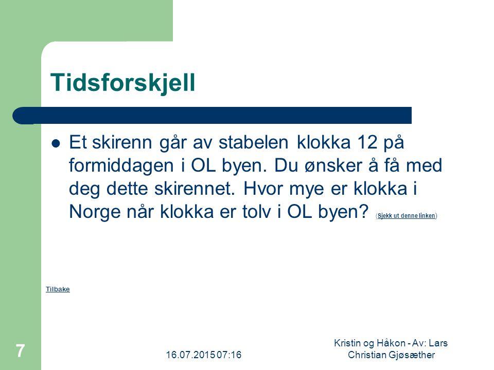 16.07.2015 07:18 Kristin og Håkon - Av: Lars Christian Gjøsæther 8 Forord I denne oppgaven ønsket jeg å sette fokus mest på samfunnsfag, men også matematikk.