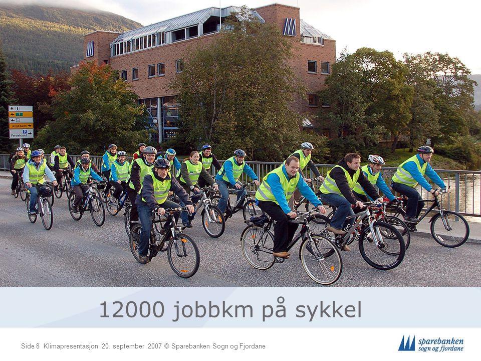 Side 8 Klimapresentasjon 20. september 2007 © Sparebanken Sogn og Fjordane 12000 jobbkm på sykkel