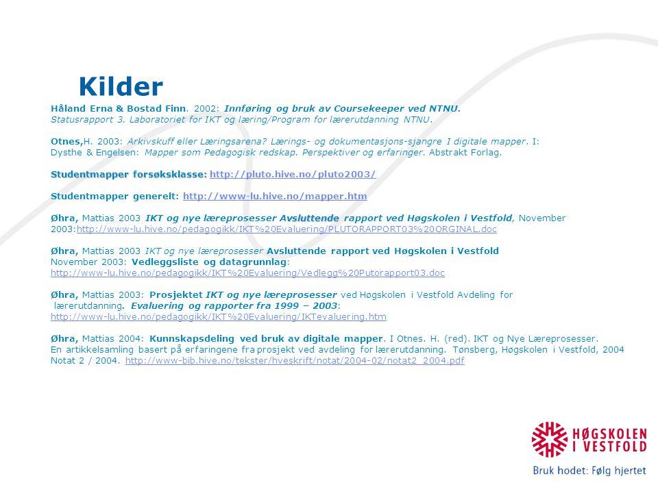 Kilder Håland Erna & Bostad Finn. 2002: Innføring og bruk av Coursekeeper ved NTNU.