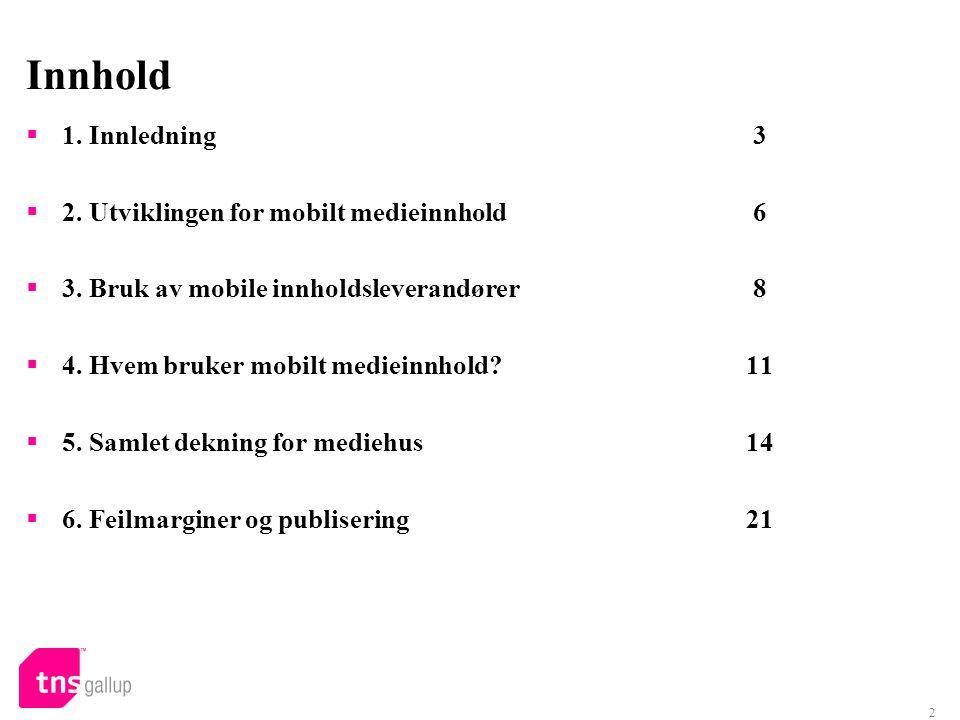 2 Innhold  1. Innledning 3  2. Utviklingen for mobilt medieinnhold 6  3.