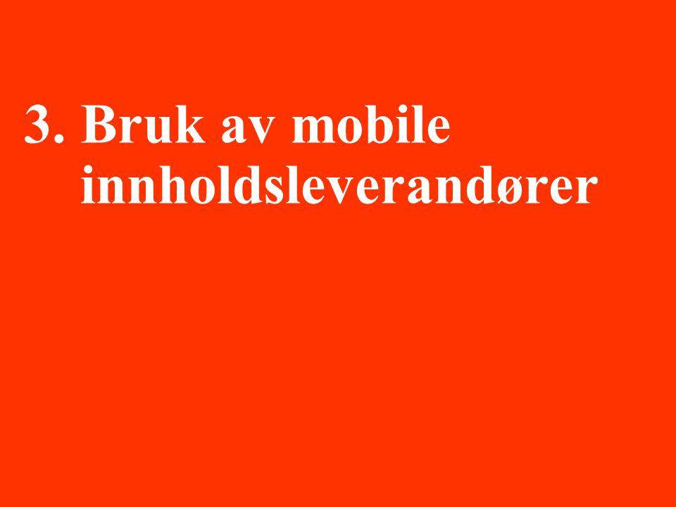 3. Bruk av mobile innholdsleverandører