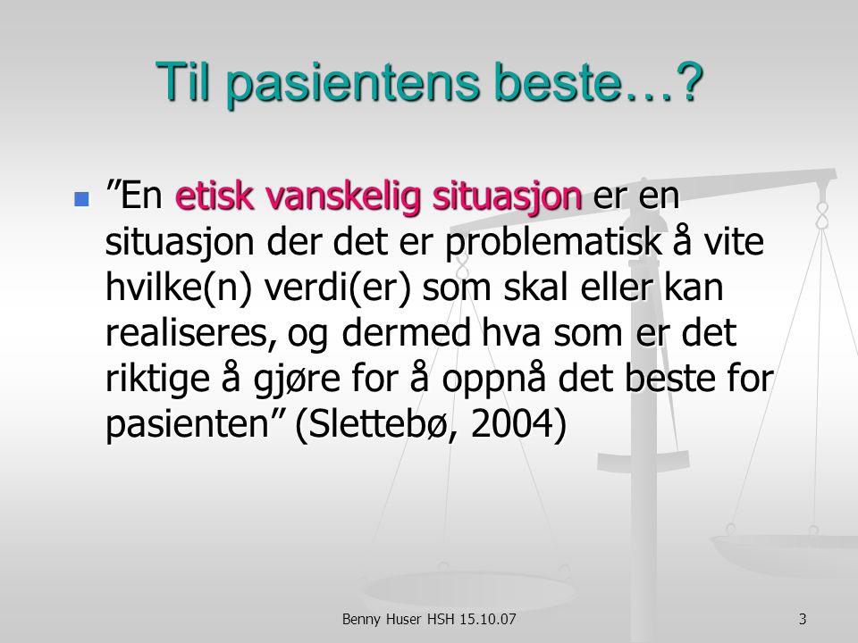 Benny Huser HSH 15.10.073 Til pasientens beste….