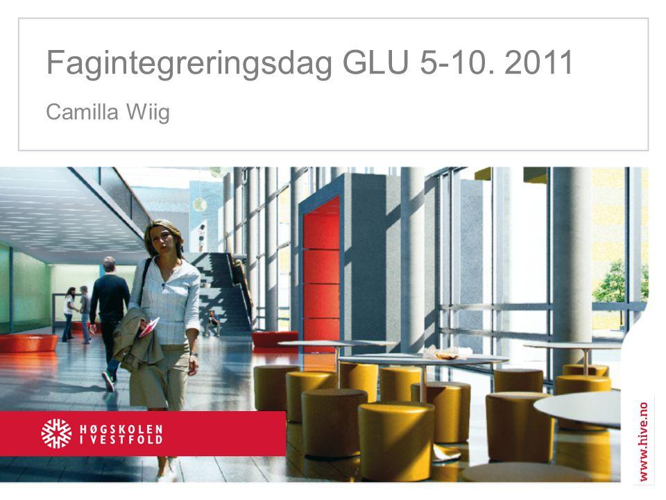 Fagintegreringsdag GLU 5-10. 2011 Camilla Wiig