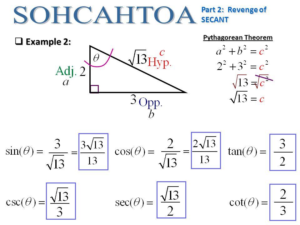 Part 2: Revenge of SECANT  Example 2: Pythagorean Theorem