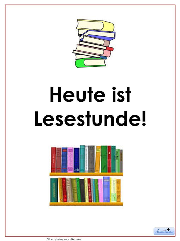 Heute ist Lesestunde! Bilder: pixabay.com, clker.com