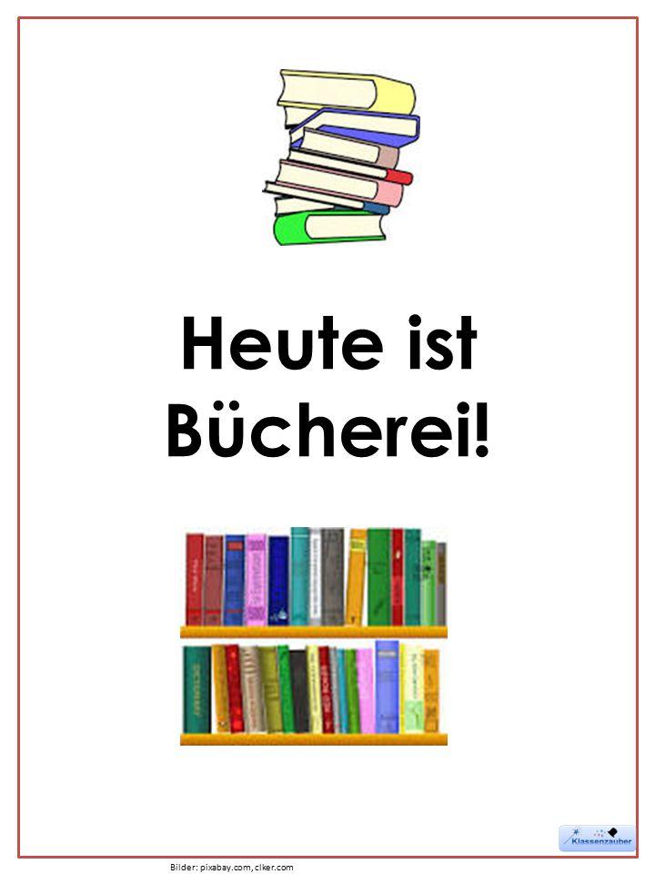 Heute ist Bücherei! Bilder: pixabay.com, clker.com