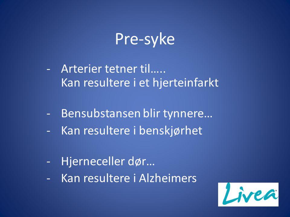Pre-syke -Arterier tetner til…..