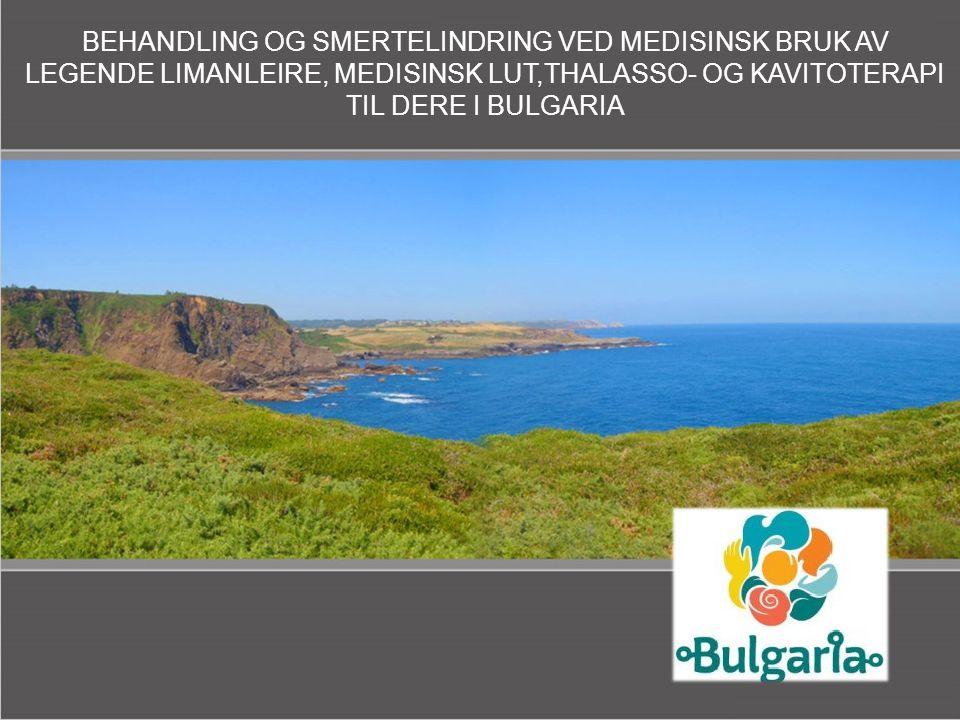 Presentation Title BEHANDLING OG SMERTELINDRING VED MEDISINSK BRUK AV LEGENDE LIMANLEIRE, MEDISINSK LUT,THALASSO- OG KAVITOTERAPI TIL DERE I BULGARIA