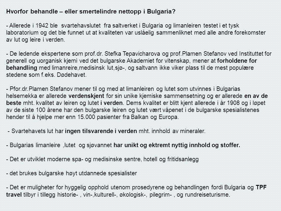 Hvorfor behandle – eller smertelindre nettopp i Bulgaria.