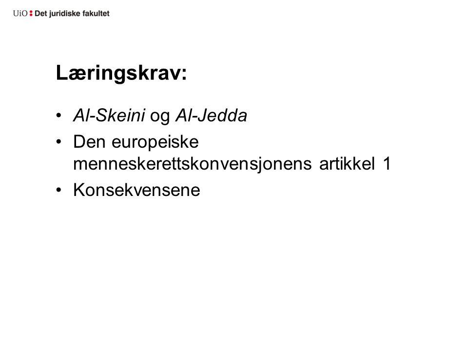 Læringskrav: Al-Skeini og Al-Jedda Den europeiske menneskerettskonvensjonens artikkel 1 Konsekvensene