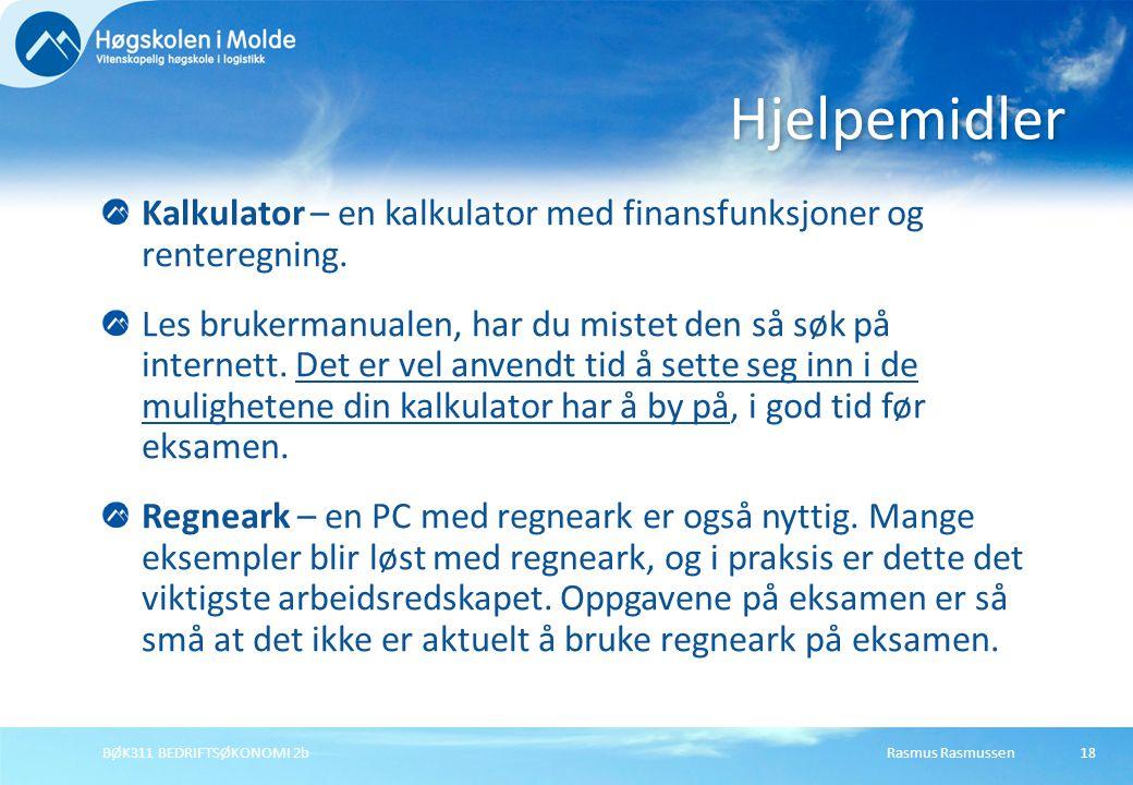 Rasmus RasmussenBØK311 BEDRIFTSØKONOMI 2b18 Kalkulator – en kalkulator med finansfunksjoner og renteregning. Les brukermanualen, har du mistet den så