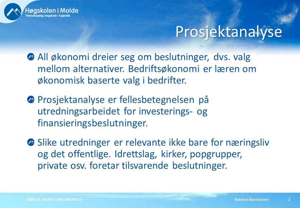 Rasmus RasmussenBØK311 BEDRIFTSØKONOMI 2b33 Realinvestering = investering i fysiske objekter Finansinvestering = investering i verdipapirer Immateriell investering = investering i patenter, kunnskap, etc.