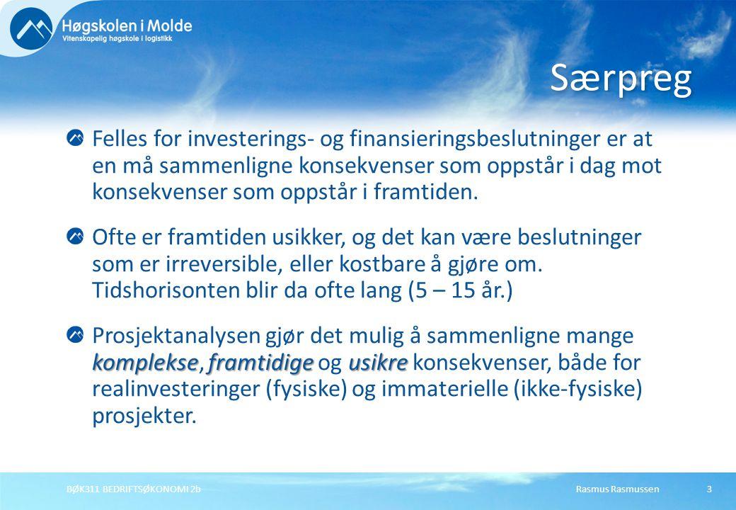 Rasmus RasmussenBØK311 BEDRIFTSØKONOMI 2b3 Felles for investerings- og finansieringsbeslutninger er at en må sammenligne konsekvenser som oppstår i dag mot konsekvenser som oppstår i framtiden.