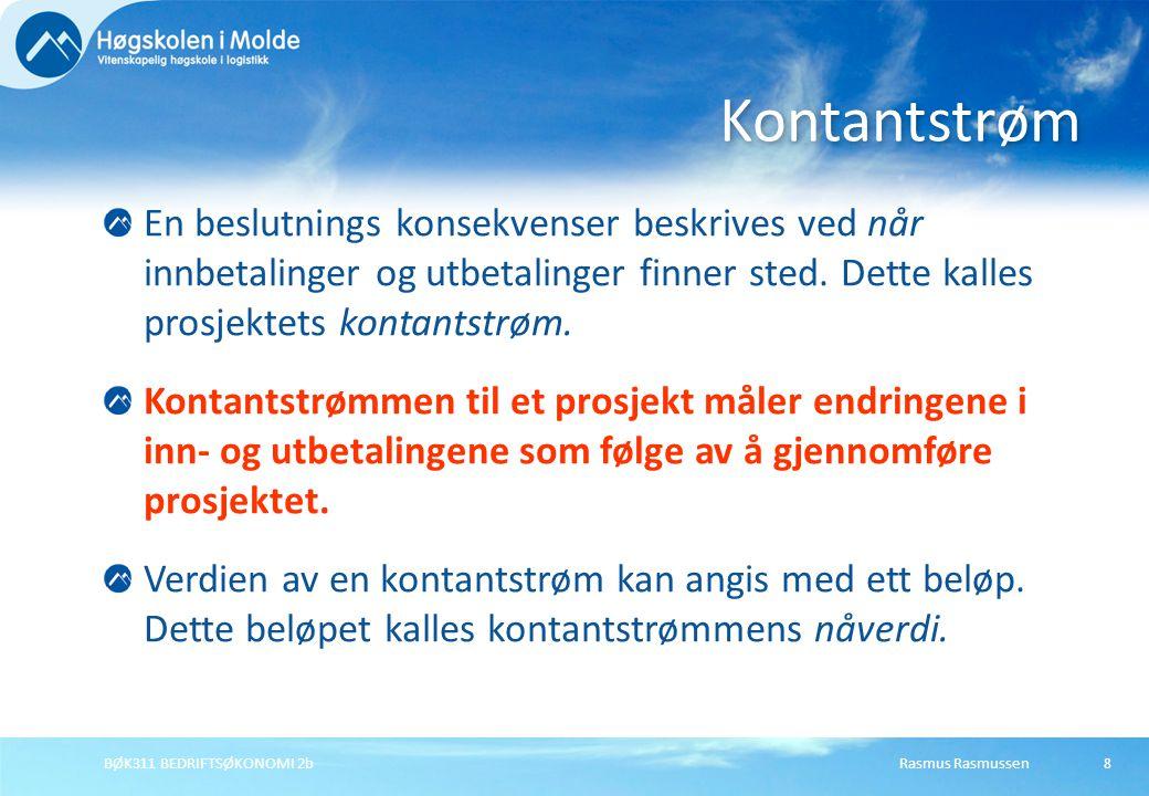 Rasmus RasmussenBØK311 BEDRIFTSØKONOMI 2b8 En beslutnings konsekvenser beskrives ved når innbetalinger og utbetalinger finner sted. Dette kalles prosj