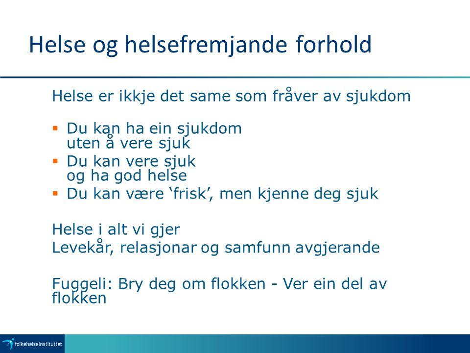 Folkehelsa i Norge er god Infeksjonar Levevaner Ukjente årsaker