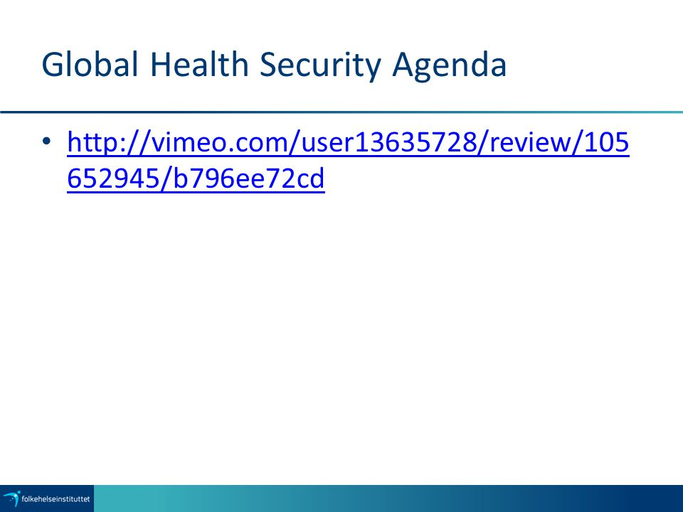 Global Health Security Agenda http://vimeo.com/user13635728/review/105 652945/b796ee72cd http://vimeo.com/user13635728/review/105 652945/b796ee72cd