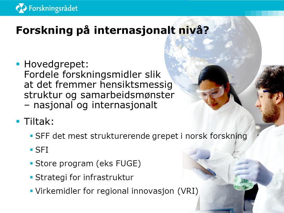Forskning på internasjonalt nivå.