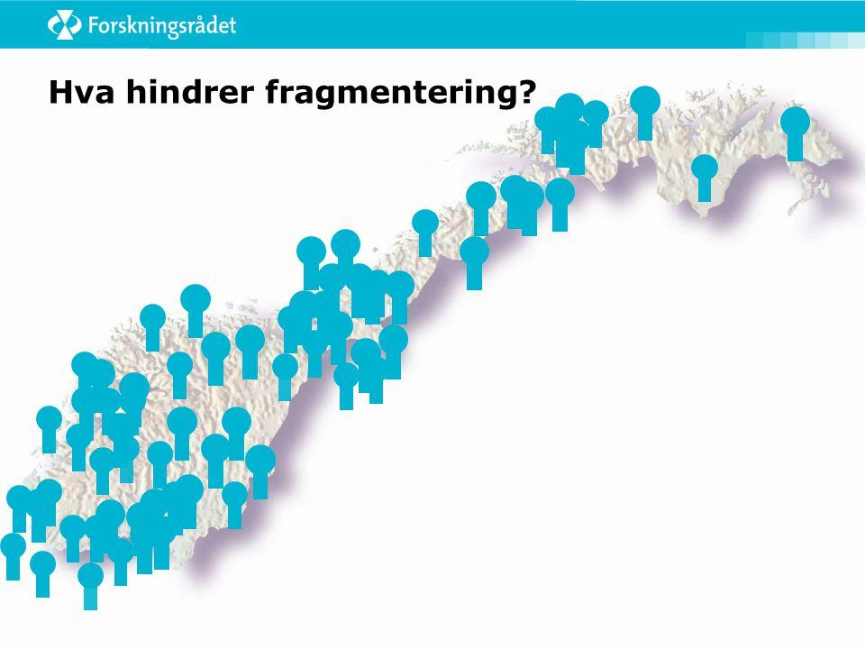 Hva hindrer fragmentering