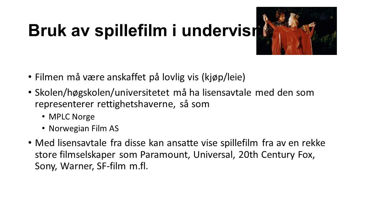 Bruk av spillefilm i undervisning Filmen må være anskaffet på lovlig vis (kjøp/leie) Skolen/høgskolen/universitetet må ha lisensavtale med den som rep