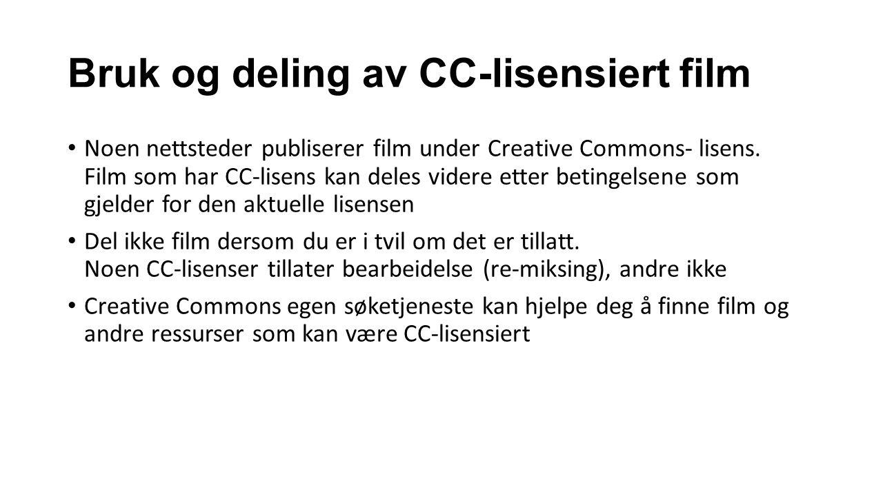 Bruk og deling av CC-lisensiert film Noen nettsteder publiserer film under Creative Commons- lisens.