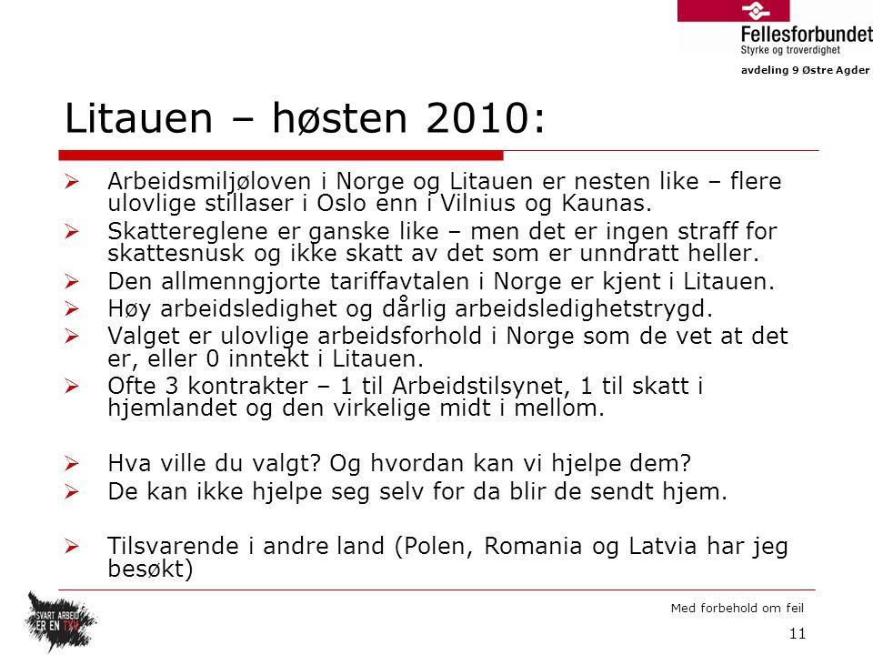 avdeling 9 Østre Agder Med forbehold om feil Litauen – høsten 2010:  Arbeidsmiljøloven i Norge og Litauen er nesten like – flere ulovlige stillaser i
