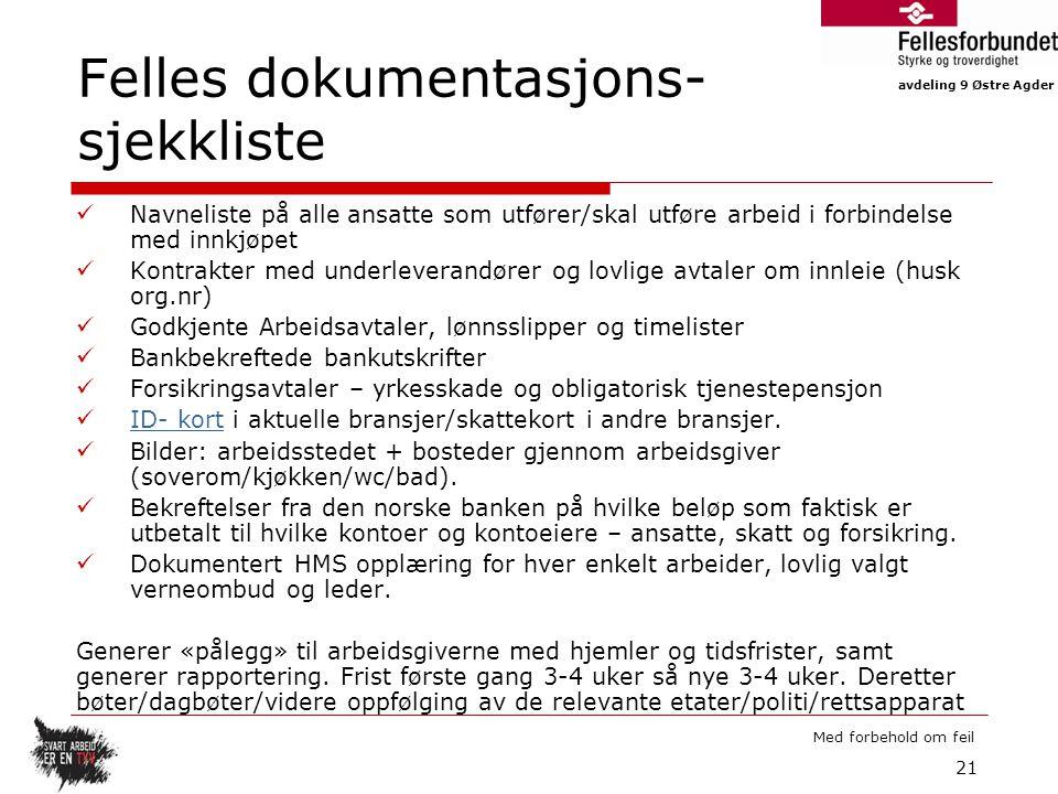 avdeling 9 Østre Agder Med forbehold om feil Felles dokumentasjons- sjekkliste Navneliste på alle ansatte som utfører/skal utføre arbeid i forbindelse