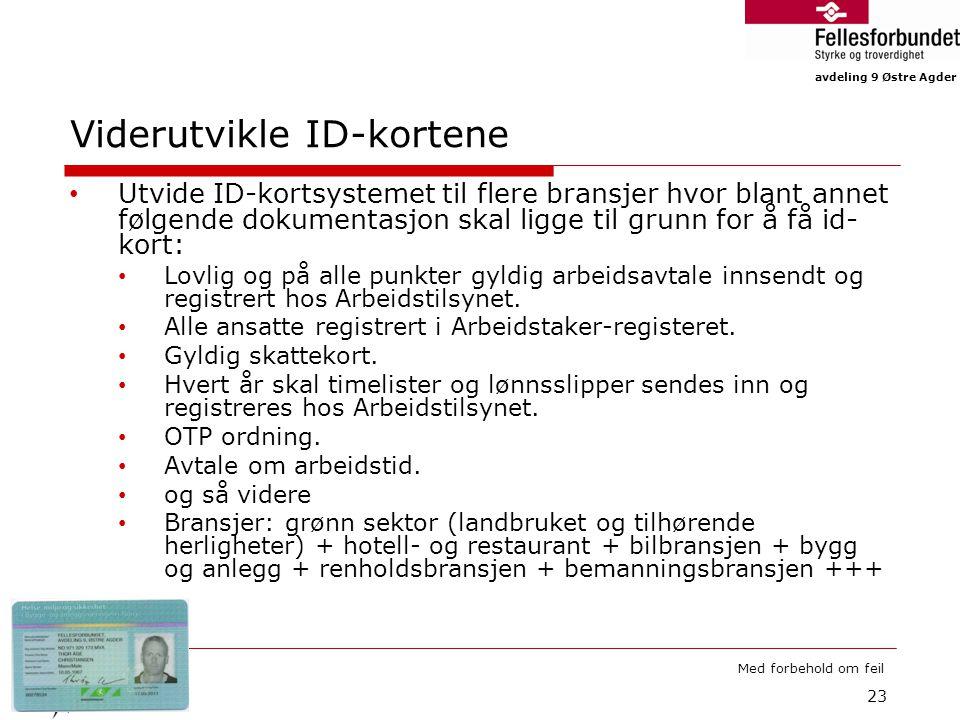avdeling 9 Østre Agder Med forbehold om feil Viderutvikle ID-kortene Utvide ID-kortsystemet til flere bransjer hvor blant annet følgende dokumentasjon