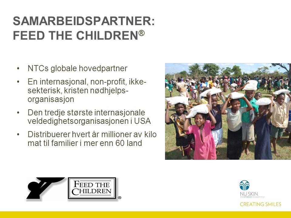 SAMARBEIDSPARTNER: FEED THE CHILDREN ® NTCs globale hovedpartner En internasjonal, non-profit, ikke- sekterisk, kristen nødhjelps- organisasjon Den tr