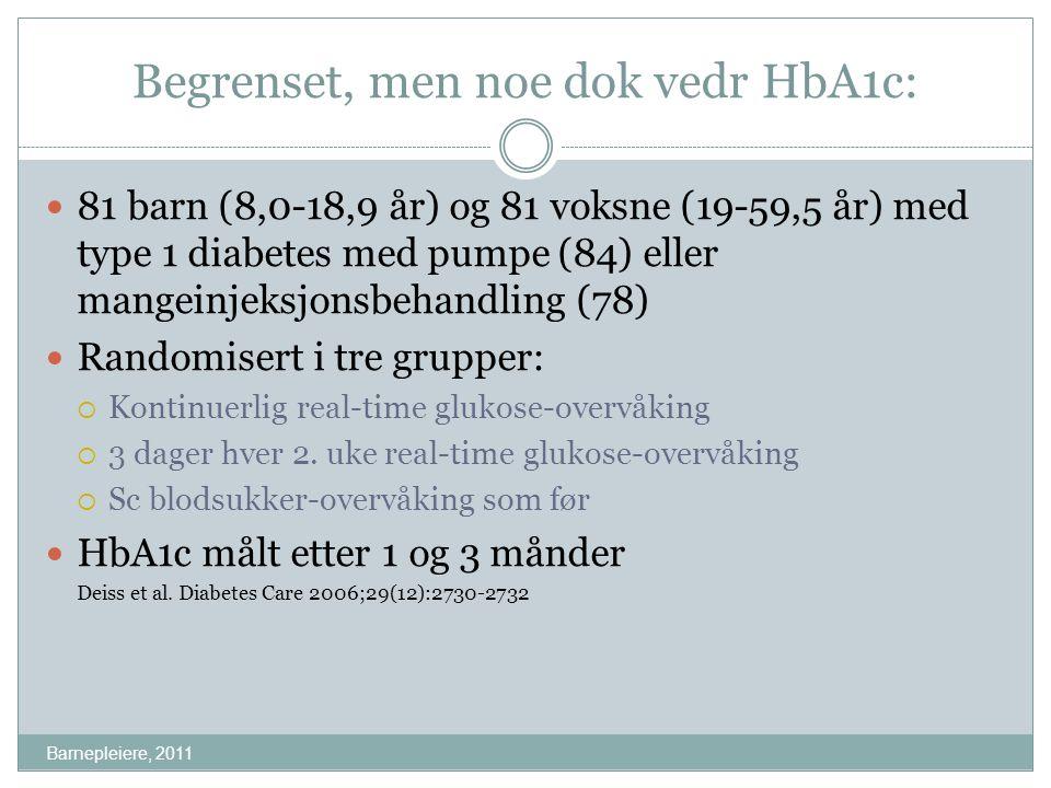 Begrenset, men noe dok vedr HbA1c: Barnepleiere, 2011 81 barn (8,0-18,9 år) og 81 voksne (19-59,5 år) med type 1 diabetes med pumpe (84) eller mangein