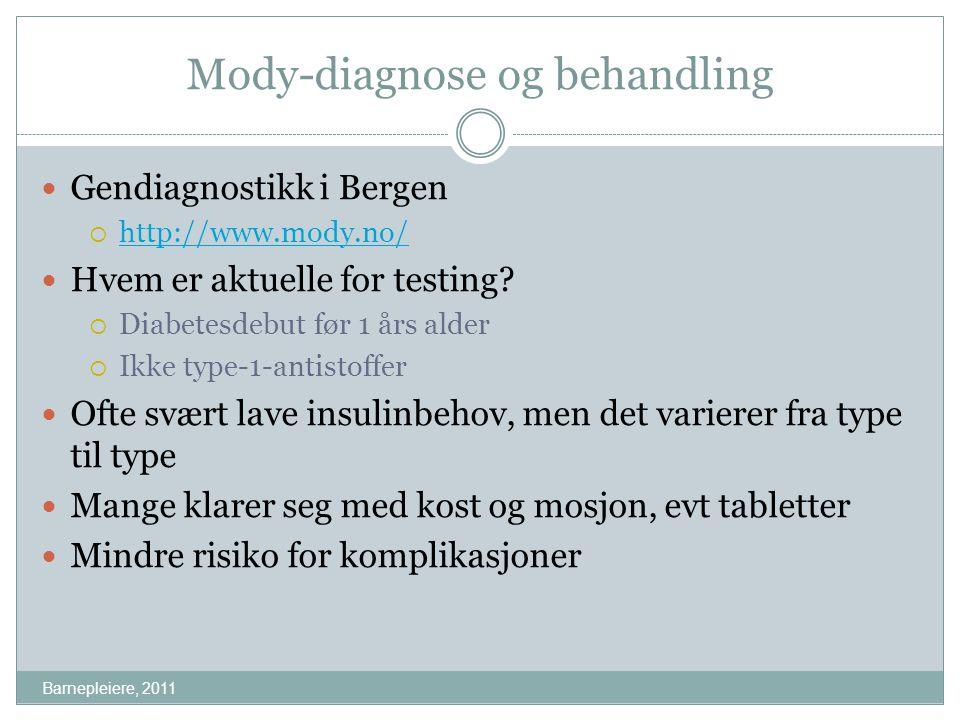 Mody-diagnose og behandling Barnepleiere, 2011 Gendiagnostikk i Bergen  http://www.mody.no/ http://www.mody.no/ Hvem er aktuelle for testing?  Diabe