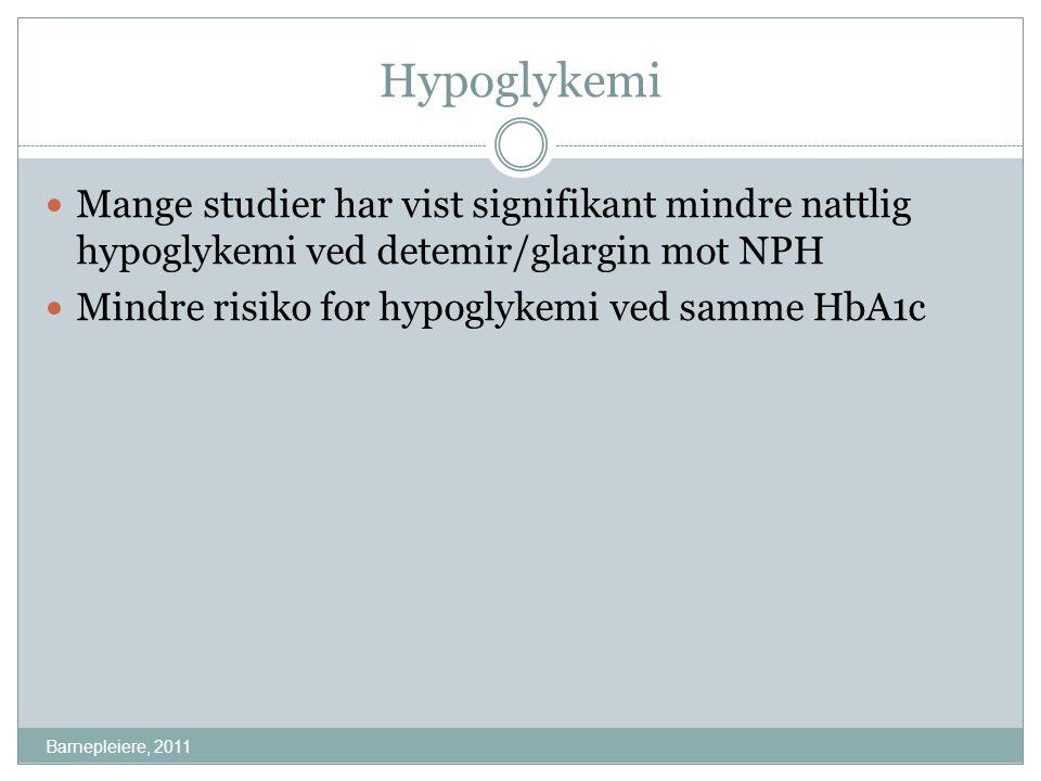 Hypoglykemi Barnepleiere, 2011 Mange studier har vist signifikant mindre nattlig hypoglykemi ved detemir/glargin mot NPH Mindre risiko for hypoglykemi
