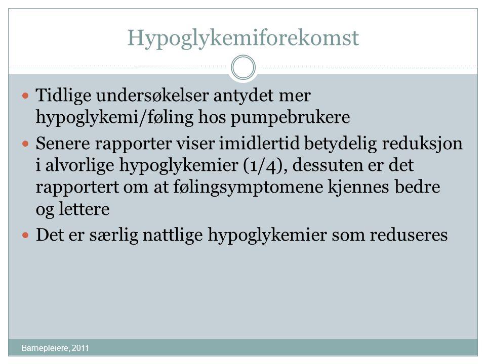 Hypoglykemiforekomst Barnepleiere, 2011 Tidlige undersøkelser antydet mer hypoglykemi/føling hos pumpebrukere Senere rapporter viser imidlertid betyde