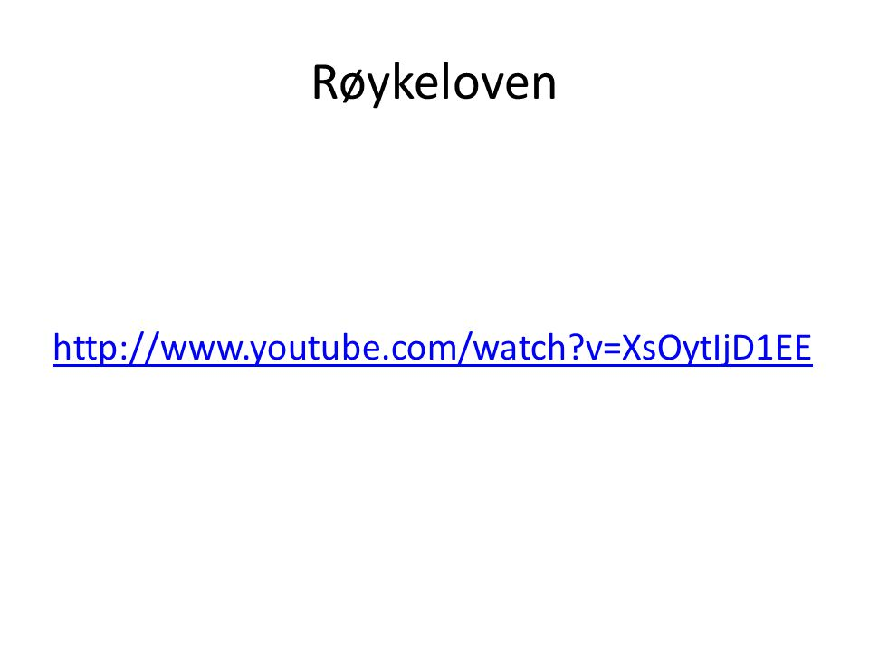 Røykeloven http://www.youtube.com/watch?v=XsOytIjD1EE
