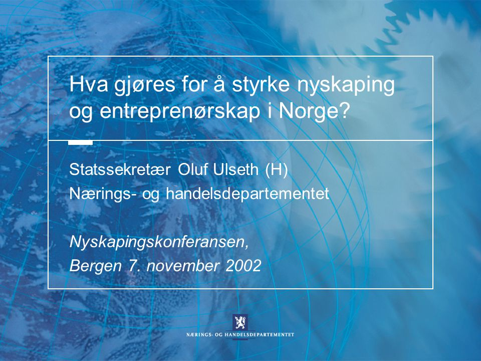 Hva gjøres for å styrke nyskaping og entreprenørskap i Norge.
