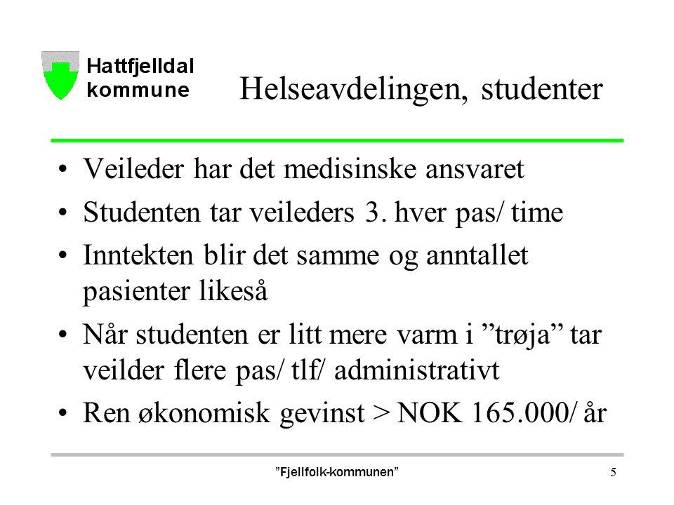 Helseavdelingen, studenter Veileder har det medisinske ansvaret Studenten tar veileders 3.
