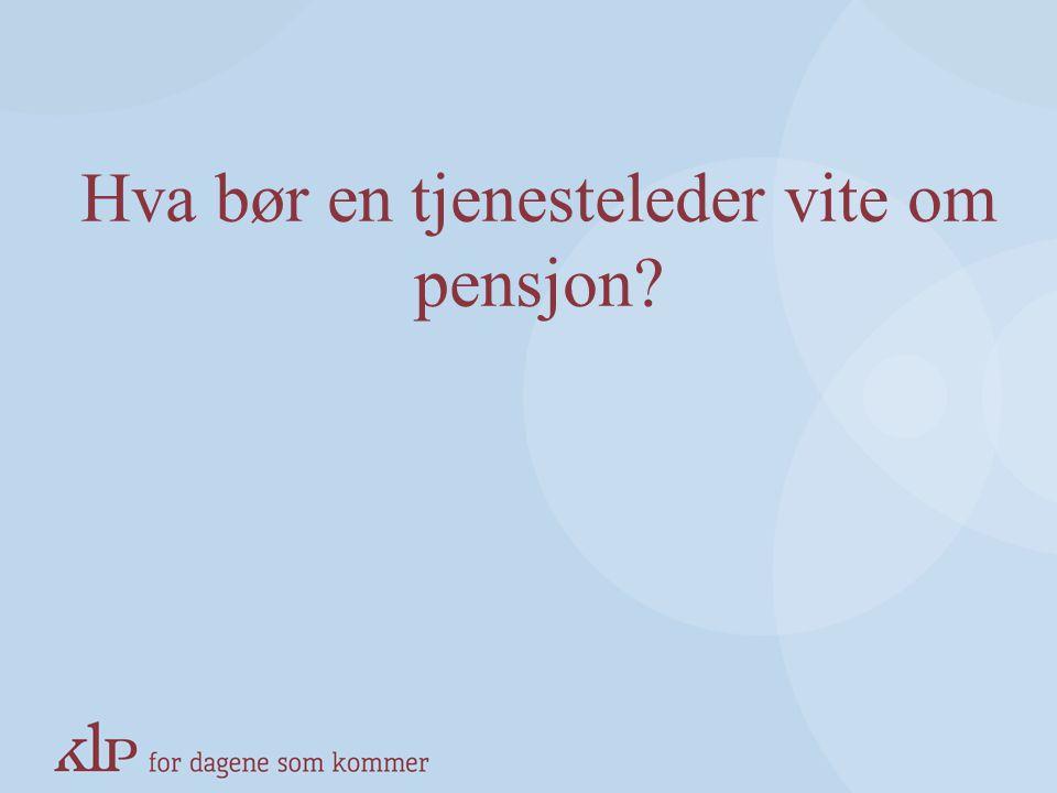 Hva bør en tjenesteleder vite om pensjon?