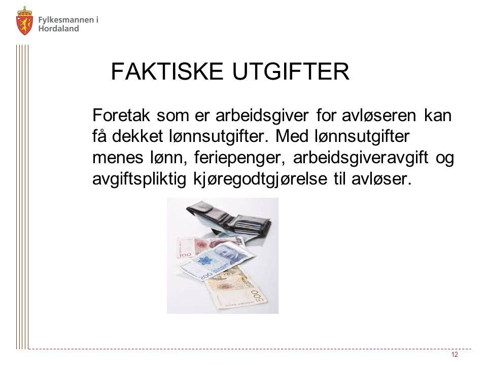 FAKTISKE UTGIFTER Foretak som er arbeidsgiver for avløseren kan få dekket lønnsutgifter. Med lønnsutgifter menes lønn, feriepenger, arbeidsgiveravgift