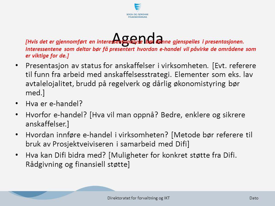 Agenda [Hvis det er gjennomført en interessentanalyse bør denne gjenspeiles i presentasjonen. Interessentene som deltar bør få presentert hvordan e-ha