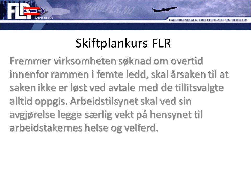 Skiftplankurs FLR Fremmer virksomheten søknad om overtid innenfor rammen i femte ledd, skal årsaken til at saken ikke er løst ved avtale med de tillit