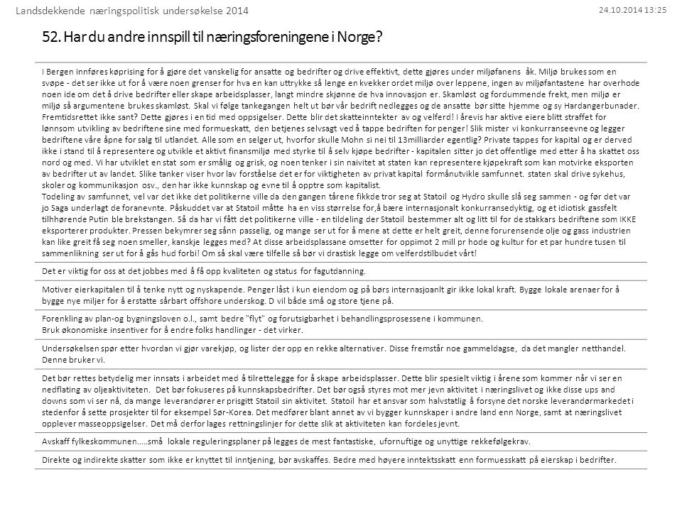 24.10.2014 13:25 52. Har du andre innspill til næringsforeningene i Norge? Landsdekkende næringspolitisk undersøkelse 2014 I Bergen innføres køprising