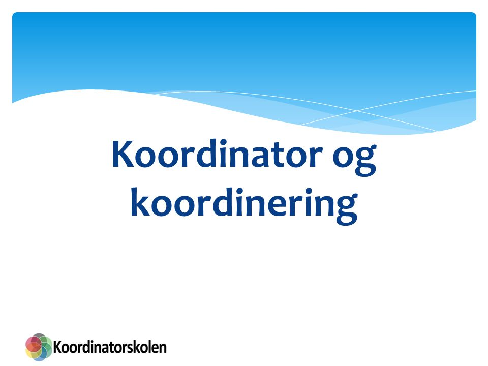 Koordinator og koordinering