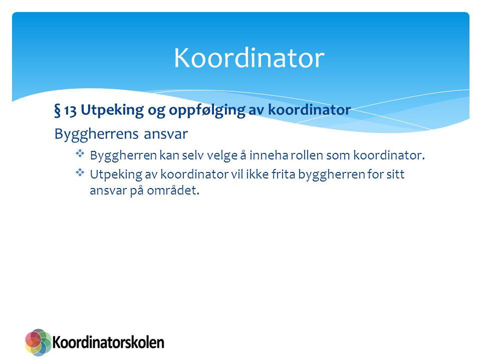 Koordinator - kompetansekrav i tillegg Hva er i tillegg nødvendig kunnskap for KU .