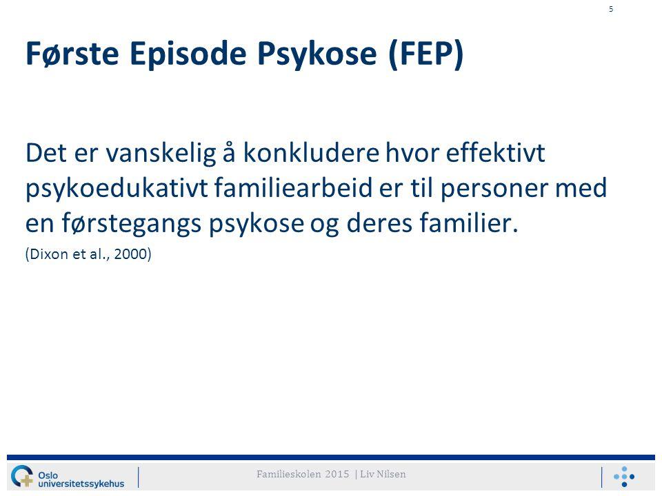 5 Første Episode Psykose (FEP) Det er vanskelig å konkludere hvor effektivt psykoedukativt familiearbeid er til personer med en førstegangs psykose og