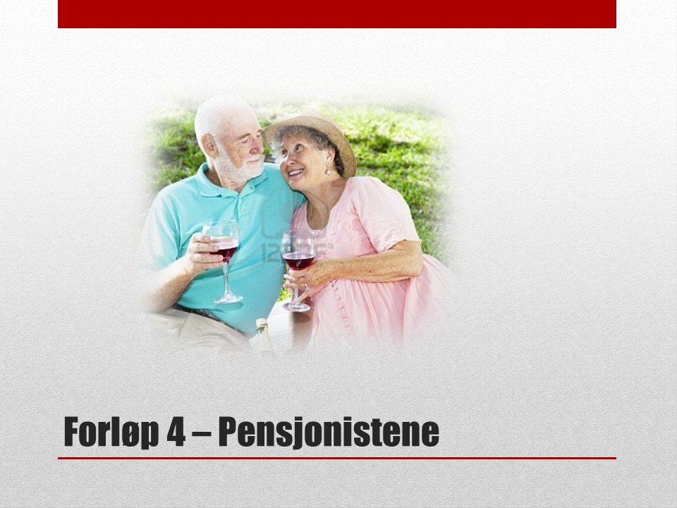 Forløp 4 – Pensjonistene