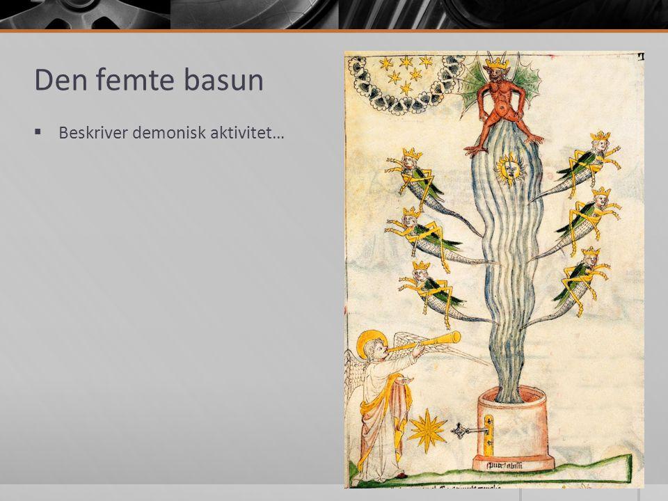 Den femte basun  Beskriver demonisk aktivitet…