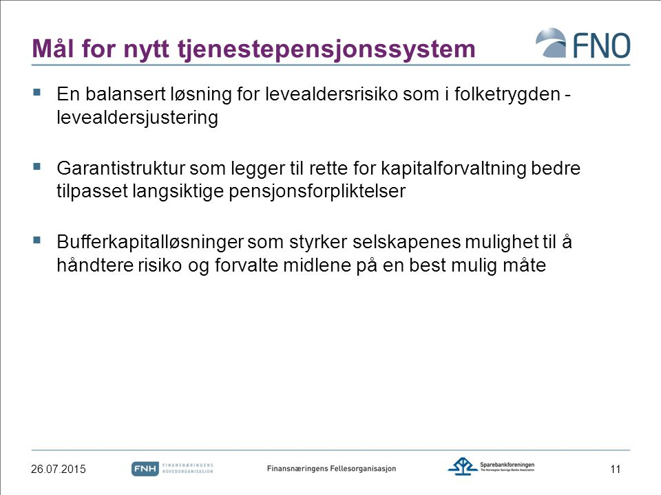 Mål for nytt tjenestepensjonssystem  En balansert løsning for levealdersrisiko som i folketrygden - levealdersjustering  Garantistruktur som legger