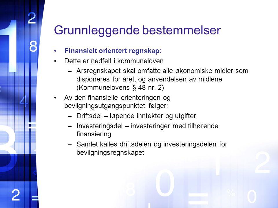 Grunnleggende bestemmelser Finansielt orientert regnskap: Dette er nedfelt i kommuneloven –Årsregnskapet skal omfatte alle økonomiske midler som disponeres for året, og anvendelsen av midlene (Kommunelovens § 48 nr.