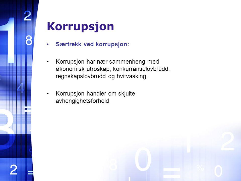 Korrupsjon Særtrekk ved korrupsjon: Korrupsjon har nær sammenheng med økonomisk utroskap, konkurranselovbrudd, regnskapslovbrudd og hvitvasking.